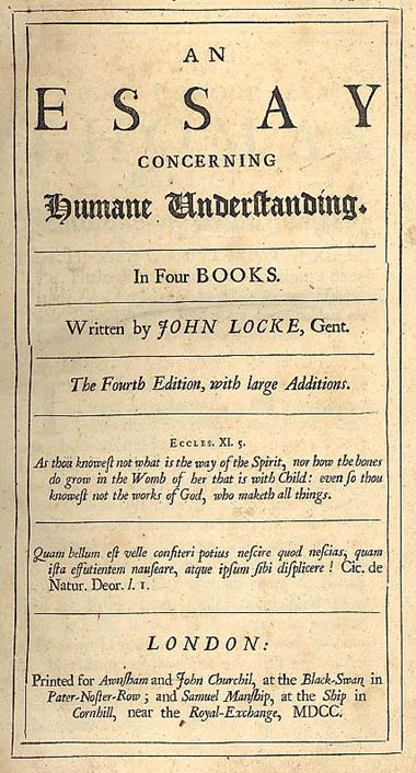 essay on the human understanding john locke John locke: essay on human understanding book ii, chapter xxvii, of identity and diversity, excerpts1 phil101 prof oakes updated: 9/17/13 12:04 pm.