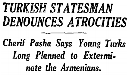 Mehmed Serif Pasha was a former member of the Young Turk government who denounced the annihilation (The New York Times, 10 October 1915). Turkish statesman denounces atrocities.png
