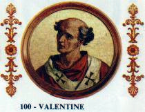 Pope Valentine Italian nobleman who was Pope for two months in 827
