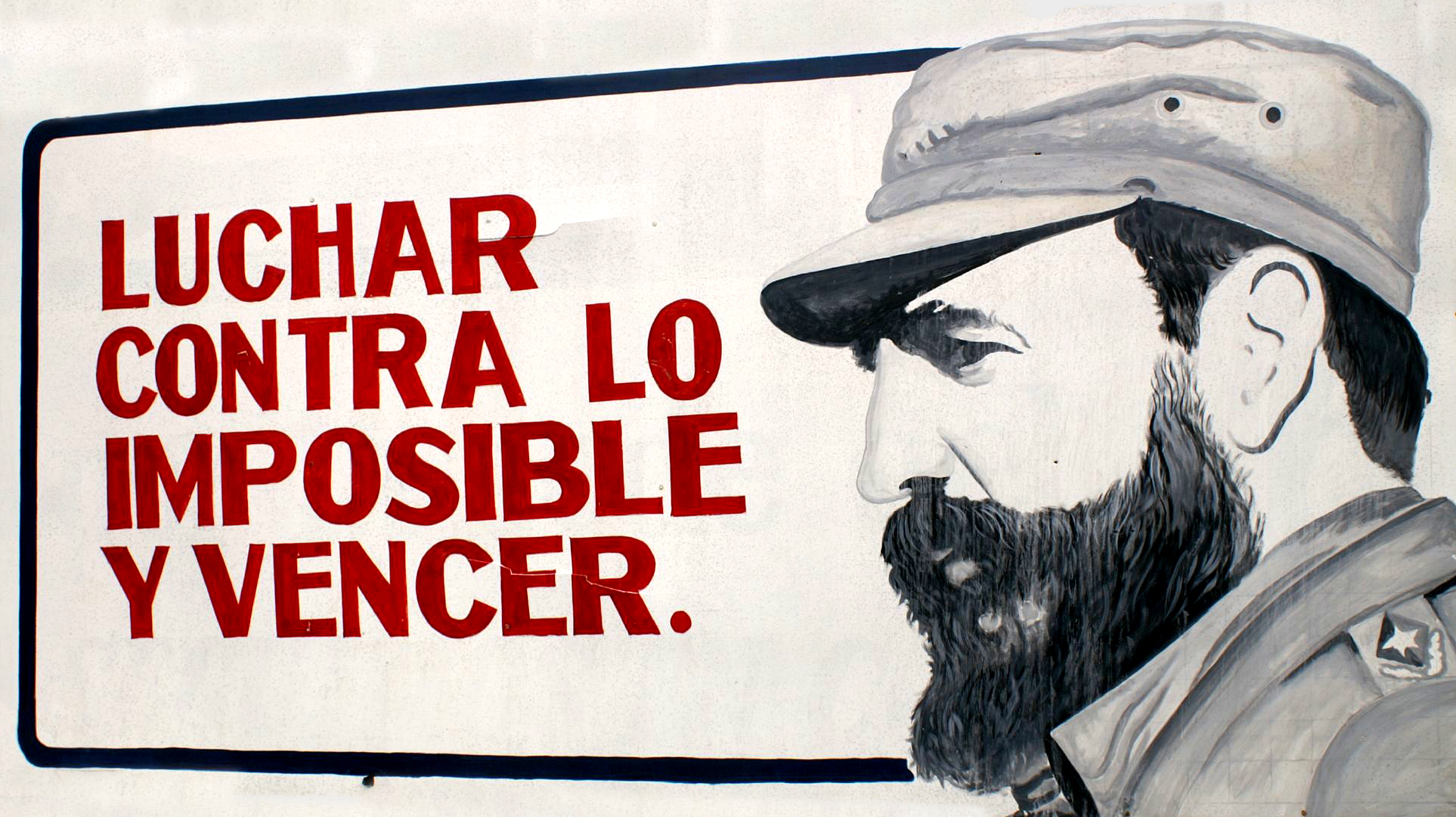 """An example of proganda used by Castro. This translates to """"To fight against the impossible things and to win"""""""