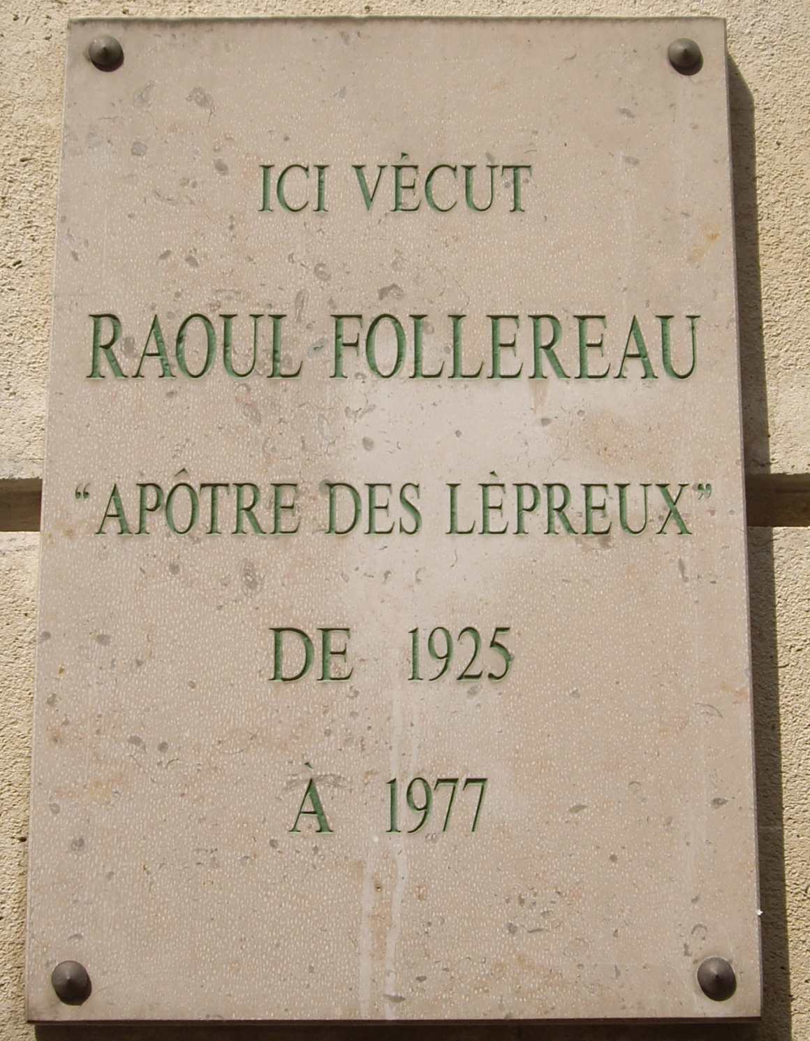 http://upload.wikimedia.org/wikipedia/commons/c/c7/Plaque_Raoul_Follereau,_46_rue_du_G%C3%A9n%C3%A9ral-Delestraint,_Paris_16.jpg
