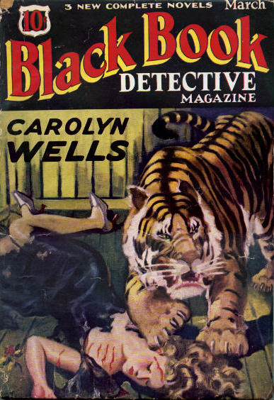 "Wells's ""In The Tiger's Cage"" was the cover story for the March 1934 issue of Black Book Detective. Black book detective 193403.jpg"