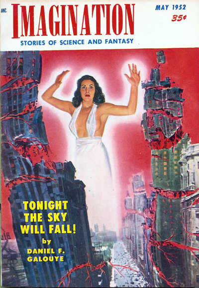 "Galouye's novella ""Tonight the Sky Will Fall!"" was the cover story for the May 1952 issue of Imagination Imagination 195205.jpg"