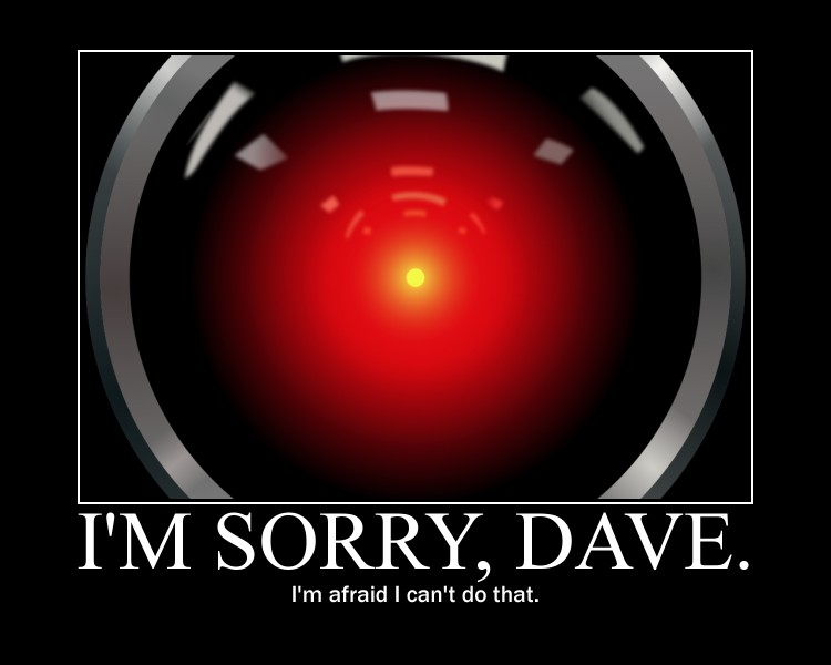 File:HAL9000 I'm Sorry Dave Motivational Poster.jpg - Wikimedia Commons