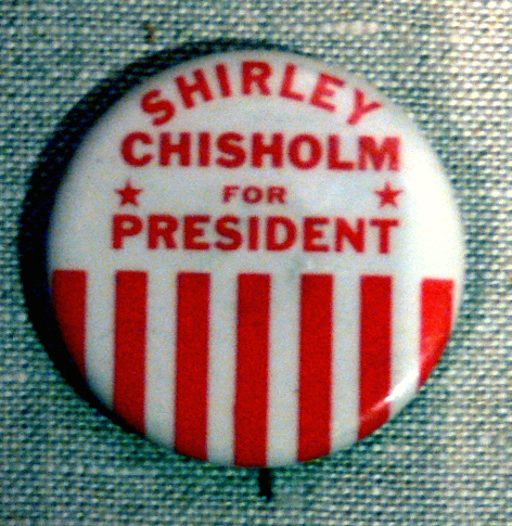 external image Shirley_Chisholm_for_President_button_Womens_Museum.jpg