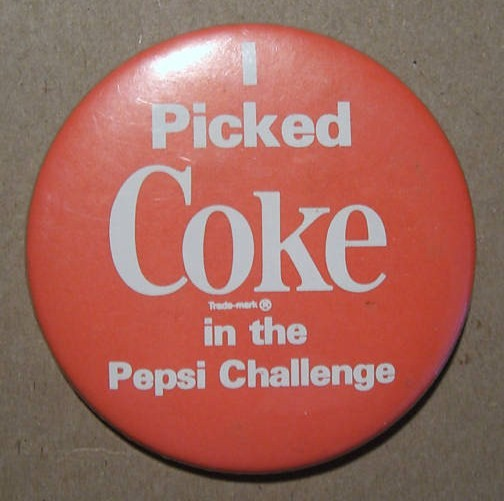 I picked Coke in the Pepsi Challenge