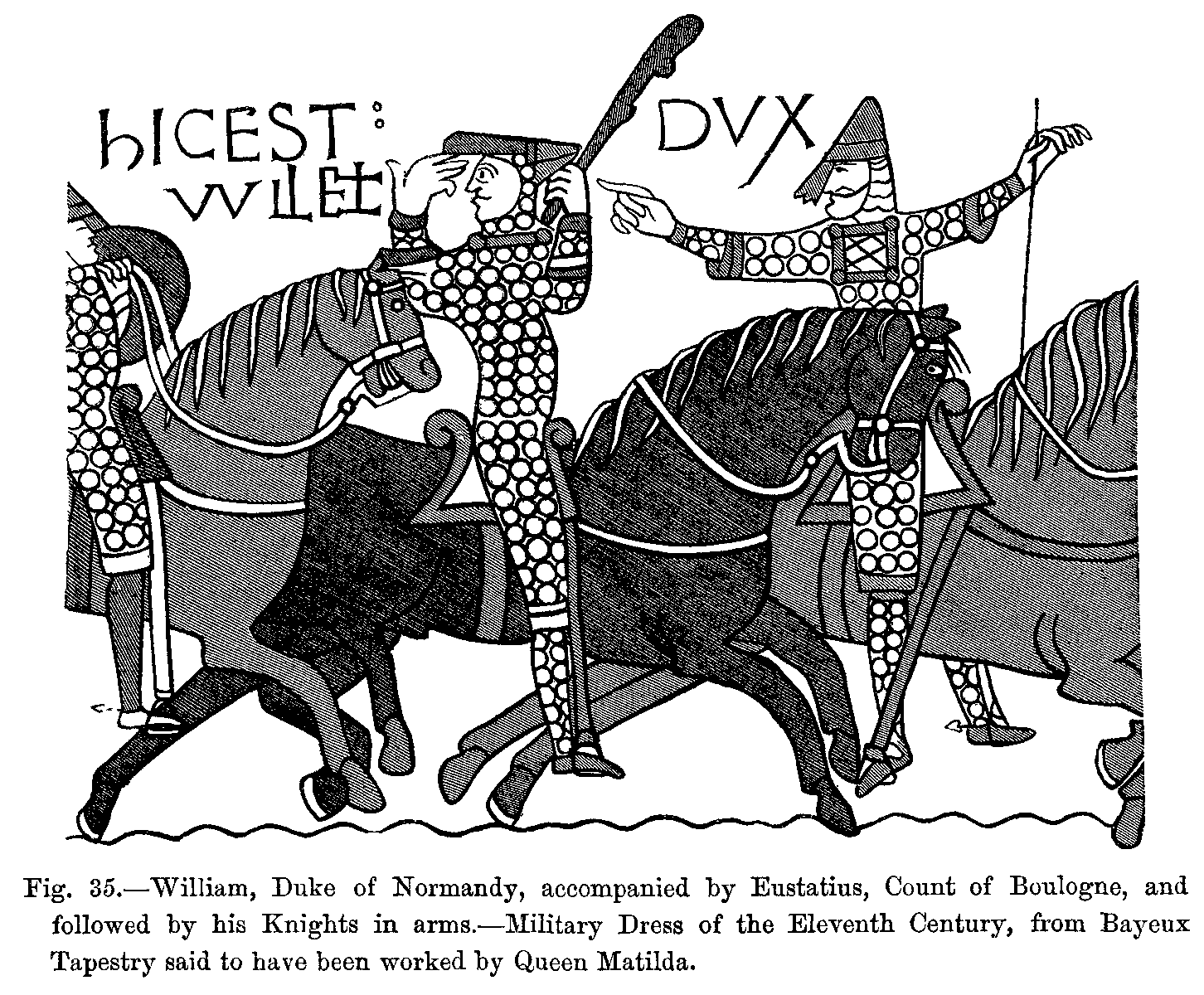 William_Duke_of_Normandy_accompanied_by_Eustatius_Count_of_Boulogne_and_followed_by_his_Knights_in_arms_Military_Dress_of_the_Eleventh_Century_from_Bayeux_Tapestry_said_to_have_been_worked_by_Queen_Matilda.png