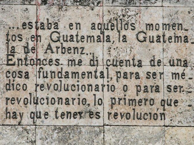 Frase del Che Guevara sobre su estadía en Guatemala. En el Memorial en Santa Clara.