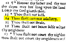 "Wicked Bible 1631 printing of the King James Bible by Robert Barker and Martin Lucas, which mistakenly contained ""Thou shalt commit adultery"" instead of ""[…] shalt not […]"" (Exod. 20:14)"