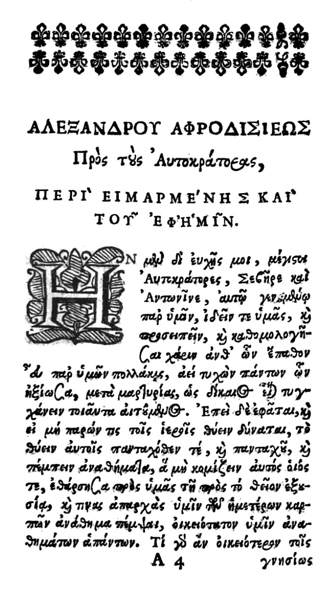 Opening paragraph of the treatise ''On Fate'' (''Peri eimarmenes'')  by Alexander of Aphrodisias dedicated to Emperors (autokratoras). From an anonymous edition published in 1658.