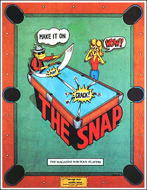 "Cartoon poster, ""Make It on The Snap"" showing character Billiard Billy pocketing the 9-ball on the break shot, and Memphis Millie exclaiming ""Wow!"""