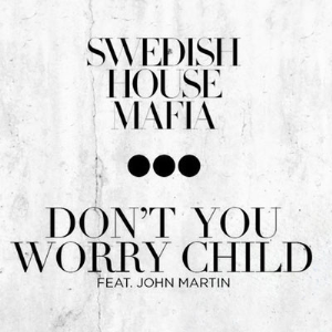 Don T You Worry Child Wikipedia La Enciclopedia Libre