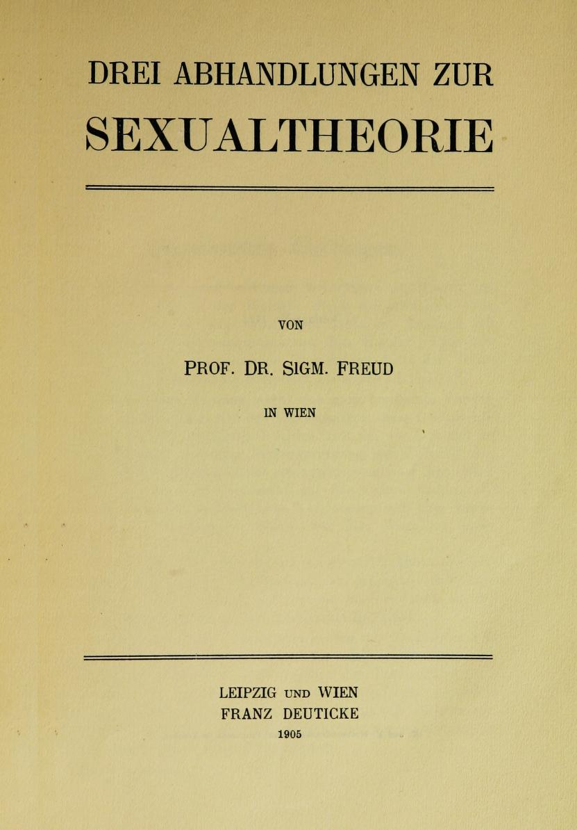 Three essays on the theory of sexuality and other works