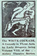Print of a woman and a dog on a leash. Underneath is «The WHITE COCKADE. A Comedy in Three Acts, by Lady Gregory, being Volume VIII. of the Abbey Theatre Series.»
