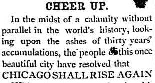 The lead editorial in the first issue the Chicago Tribune published after the Great Chicago Fire Cheer up.jpg
