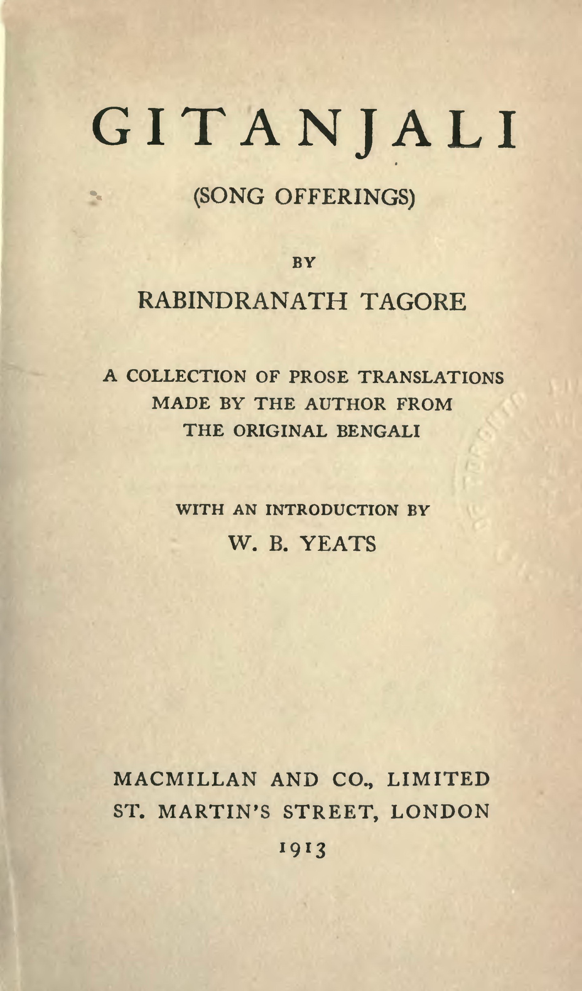 Gros-plan de la page de garde jaunie d'un livre ancien : « Gitanjali (Song offerings) by Rabindranath Tagore. A collection of prose translations made by the author from the original Bengali with an introduction by W. B. Yeats. Macmillan and Co., Limited, St. Martin's Street, London, 1913. »