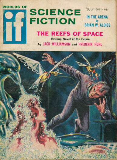 The Reefs of Space, which Williamson cowrote with Frederik Pohl, was serialized in If in 1963 If 196307.jpg