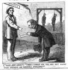 Based on ill-considered exchanges between Johnson and hecklers during the Swing Around the Circle this Thomas Nast cartoon excerpt shows Johnson delivering a pardon to Davis as Stevens and Wendell Phillips hang in the background.