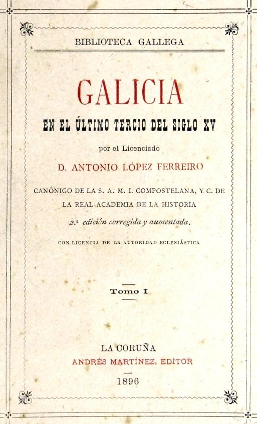 File Biblioteca Gallega Galicia en el último tercio del siglo XV por el  licenciado Antonio López Ferreiro 2 ed 1896.jpg dda4379e3a6