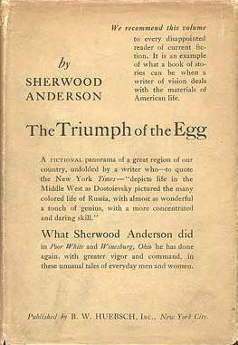 triumph of the egg The paperback of the the triumph of the egg: (sherwood anderson classics collection) by sherwood anderson at barnes & noble free shipping on $250 or.