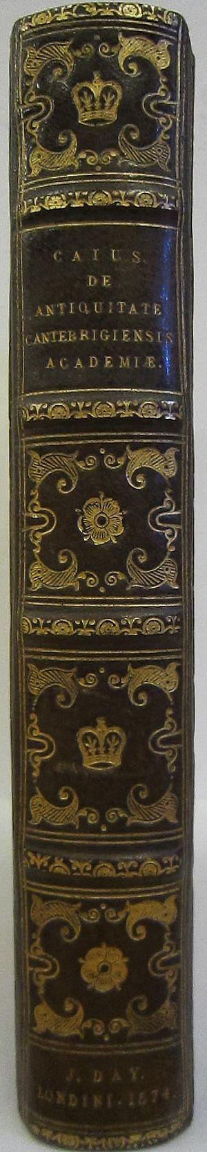 John Caius - De antiquitate Cantebrigiensis Academiæ by John Caius