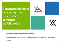 2015 Wikimania - Content Gender Gap - how to improve the coverage of women on Wikipedia.pdf
