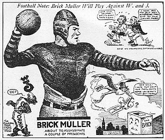 "California Golden Bears football - 1922 ""BRICK MULLER about to assassinate a couple of presidents"""