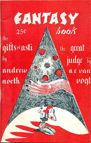 "Andre Norton - ""The Gifts of Asti"", also published under the ""North"" byline, took the cover of the third issue of Fantasy Book in 1948"