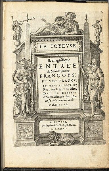 File:La Joyeuse & magnifique Entrée de Monseigneur François, Fils de France, et Frere Unique du Roy,..., Duc de Brabant, ... en sa tres-renommé ville d' Anvers MET DP153097.jpg