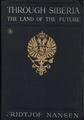 Nansen F. - Through Siberia. The Land of the Future - 1914.pdf