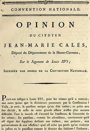 Jean-Marie Calès - Opinion of the citizen Jean-Marie Calès, deputy of the department of Haute-Garonne, on the judgment of Louis XVI. Printed by order of the National Convention (1793)