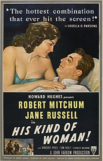 <i>His Kind of Woman</i> 1951 crime thriller movie produced by Howard Hughes