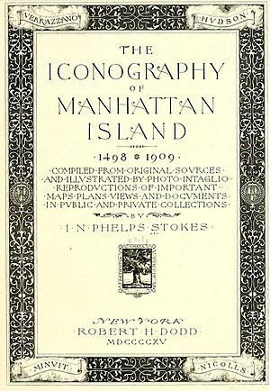 The Iconography of Manhattan Island - The Iconography of Manhattan Island Vol. 1 frontispiece