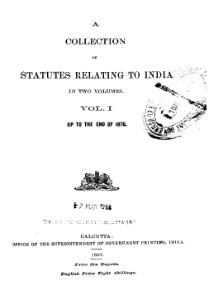 A Collection of Statutes Relating to India (Second Edition) Vol 1.djvu