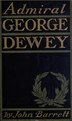 Admiral George Dewey; (IA admiralgeorgedew00barriala).pdf