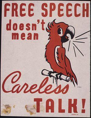 Free speech doesn't mean careless talk^ - NARA...