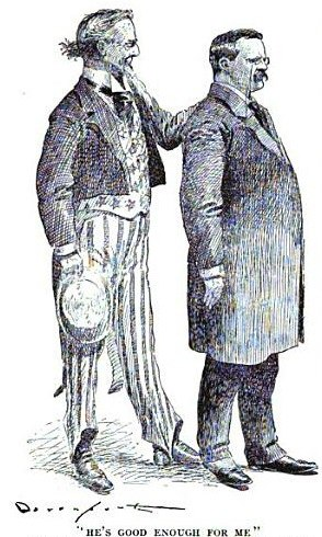 """He's good enough for me"", 1904 cartoon supporting Theodore Roosevelt"