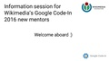 Information session for Wikimedia's Google Code-In 2016 new mentors.pdf