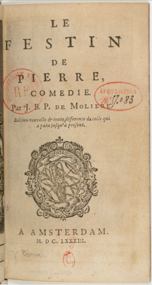 Dom Juan - The title page of Le festin de pierre, also known as Dom Juan, the play by Molière, published in Amsterdam in 1683. This is the first publication of the uncensored edition.