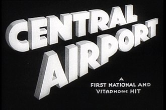 Central Airport (film) - Image: Main Title Central Airp 1933Trailer