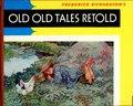 Old, old tales retold - the best-beloved folk stories for children (IA oldoldtalesretol00unse).pdf