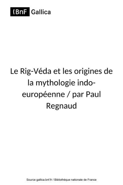 File:Regnaud - Le Rig-Véda et les origines de la mythologie indo-européenne, 1892.djvu