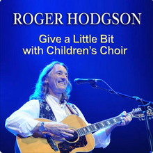 Description de l'image Roger Hodgson - Give a Little Bit with Childrens Choir.png.