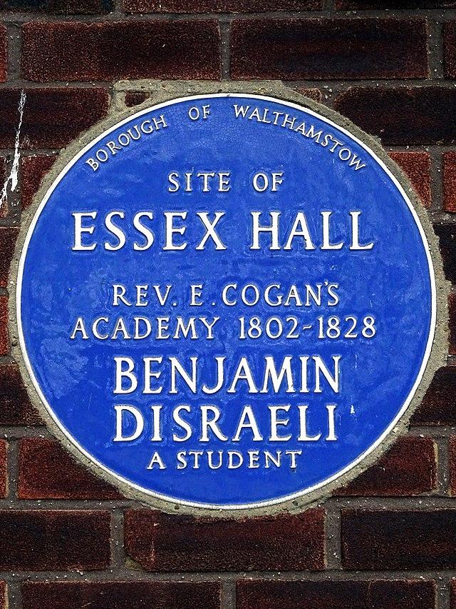 Benjamin Disraeli blue plaque - Site of Essex Hall Rev E Cogan's Academy 1802-1828 Benjamin Disraeli a student