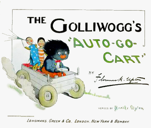 Golliwog - The Golliwogg's Auto-Go-Cart, a 1901 book by Florence Kate Upton