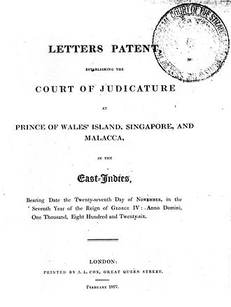 Law of Singapore - The title page of the Second Charter of Justice of 27 November 1826, from the edition published in London by J.L. Cox in February 1827. This copy of the Charter was originally owned by the Supreme Court of the Straits Settlements, and a photocopy of it is presently in the collection of the Library of the Supreme Court of Singapore.