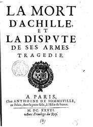 Isaac de Benserade: La Mort d'Achille et la dispute de ses armes