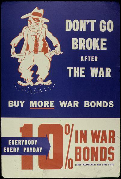 File:Don't Go Broke. After the War Buy More War Bonds - NARA - 534094.jpg