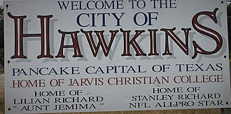 "Hawkins, Texas - Hawkins advertises itself as the home of Jarvis Christian College and the ""Pancake Capital of Texas"" because it was the home of Lillian Richard, an African-American actress who portrayed ""Aunt Jemima"" for the Quaker Oats Company from 1925 to 1947."