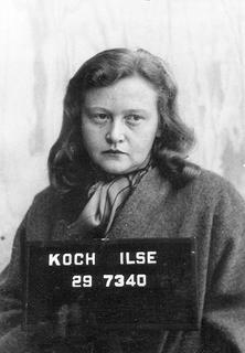 Ilse Koch German war criminal, wife of Karl-Otto Koch